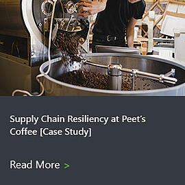 Supply Chain Resiliency at Peet's Coffee [Case Study]